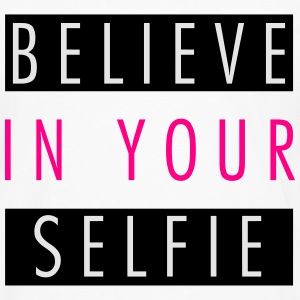 Believe in your selfie Women's T-Shirts - Men's Premium Long Sleeve T-Shirt