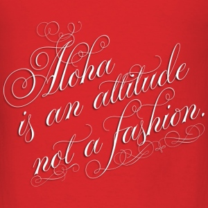 Aloha is an attitude Bags & backpacks - Men's T-Shirt
