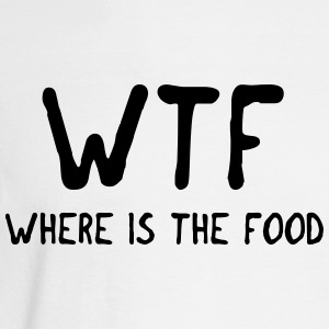 WTF where is the food Women's T-Shirts - Men's Long Sleeve T-Shirt