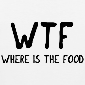 WTF where is the food Women's T-Shirts - Men's Premium Tank