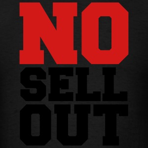 NO SELL OUT Hoodies - Men's T-Shirt