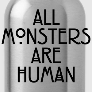 All monsters are human Women's T-Shirts - Water Bottle