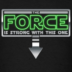 The Force is strong with this one 1A Tanks - Men's T-Shirt