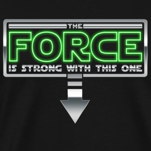 The Force is strong with this one 1A Tanks - Men's Premium T-Shirt