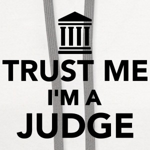 Trust me I'm a Judge Women's T-Shirts - Contrast Hoodie