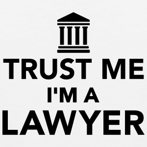 Trust me I'm a Lawyer T-Shirts - Men's Premium Tank