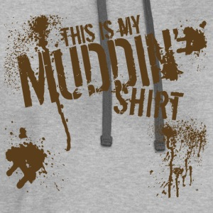 This is my Muddin' Shirt - Contrast Hoodie