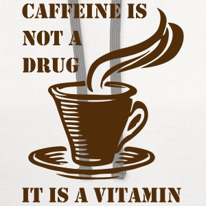 Caffeine Is Not A Drug - Contrast Hoodie