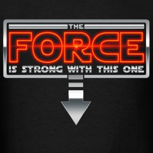 The Force is strong with this one 2AR Hoodies - Men's T-Shirt