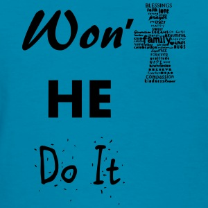 Won't He Do it -Tank - Women's T-Shirt