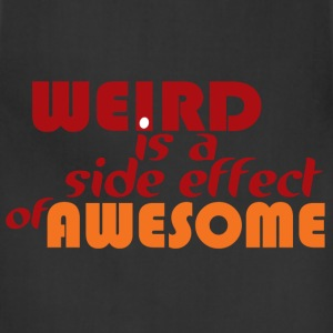 Weird is Awesome T-Shirts - Adjustable Apron