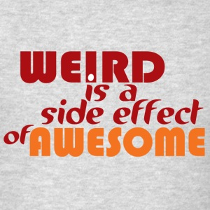 Weird is Awesome - Men's T-Shirt