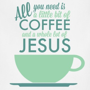 All you need is Coffee and Jesus Organic T-Shirt - Adjustable Apron
