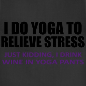 To Relieve Stress I Do Yoga Women's T-Shirts - Adjustable Apron