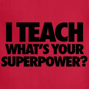 I Teach What's Your Superpower? Hoodies - Adjustable Apron
