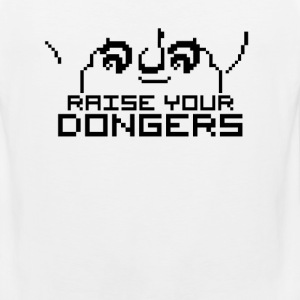 RAISE YOUR DONGERS - Men's Premium Tank