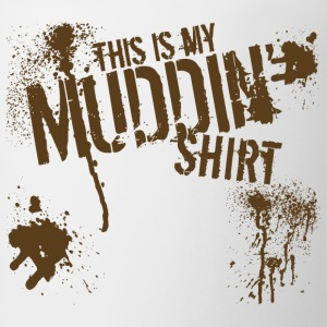 This is my Muddin' Shirt - Coffee/Tea Mug