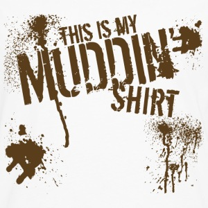 This is my Muddin' Shirt - Men's Premium Long Sleeve T-Shirt