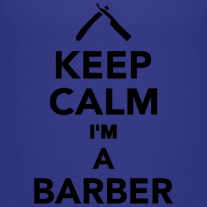 Keep calm I'm a Barber Kids' Shirts - Toddler Premium T-Shirt
