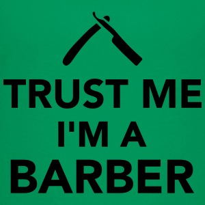 Trust me I'm a Barber Kids' Shirts - Toddler Premium T-Shirt