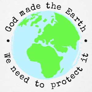 God Made The Earth, We Need to Protect It Travel M - Men's T-Shirt