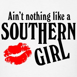 AIN'T NOTHING LIKE A SOUTHERN GIRL - Men's T-Shirt