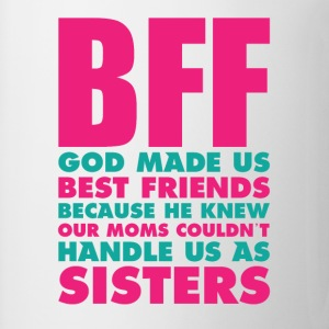 BFF GOD Made Us Best Friends Because.... Women's T-Shirts - Coffee/Tea Mug