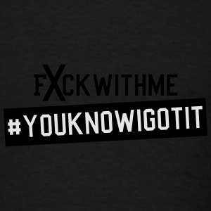 Fxckwithmeyouknowigotit Caps - Men's T-Shirt