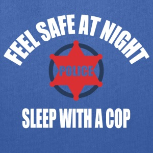 Feel Safe at night sleep with a cop - Tote Bag