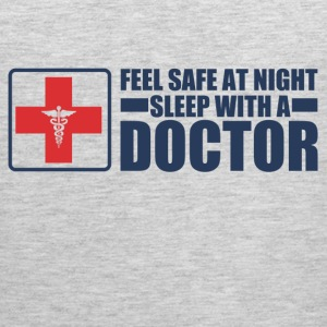 Feel Safe at night sleep with a doctor - Men's Premium Tank