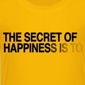 The secret of happiness is ... Kids' Shirts - Toddler Premium T-Shirt
