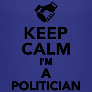 Keep calm I'm a Politician Kids' Shirts - Toddler Premium T-Shirt