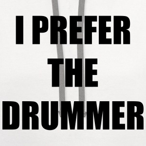 I prefer the drummer Women's T-Shirts - Contrast Hoodie