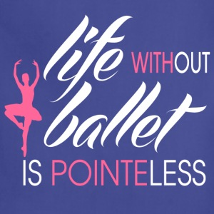 life_without_ballet_is_pointeless Women's T-Shirts - Adjustable Apron