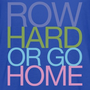 Row Hard or go Home T-Shirts - Women's Flowy Tank Top by Bella