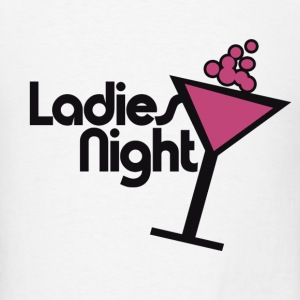 Ladies Night - Men's T-Shirt