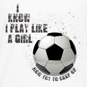 I know I play like a girl now try to keep up Grey Kids' Shirts - Men's Premium Long Sleeve T-Shirt