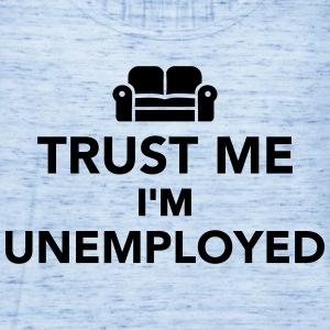 Trust me I'm Unemployed T-Shirts - Women's Flowy Tank Top by Bella