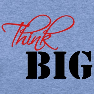 Think big T-Shirts - Women's Wideneck Sweatshirt