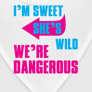 I Am Sweet She Is Wild We Are Dangerous Women's T-Shirts - Bandana