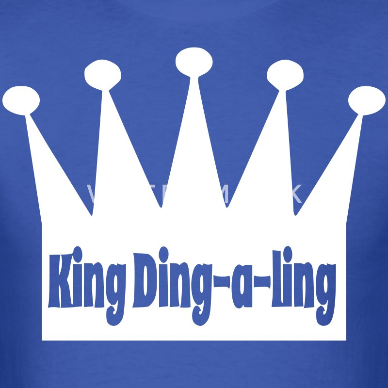 King Ding A Ling T-Shirts - Men's T-Shirt