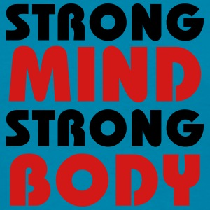 Strong mind, strong body Tanks - Women's T-Shirt