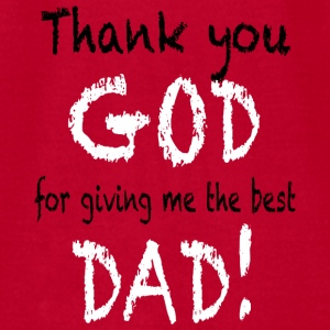 Thank you GOD for giving me the best DAD Baby & Toddler Shirts - Men's T-Shirt by American Apparel