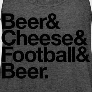BEER & CHEESE & FOOTBALL & BEER Women's T-Shirts - Women's Flowy Tank Top by Bella