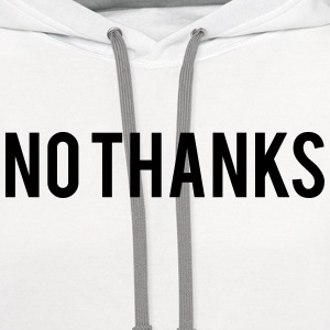 No thanks Women's T-Shirts - Contrast Hoodie