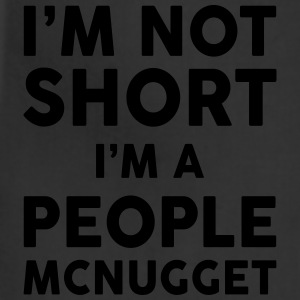 I Am Not Short I Am A People McNugget Women's T-Shirts - Adjustable Apron