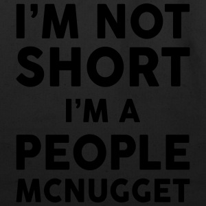 I Am Not Short I Am A People McNugget Women's T-Shirts - Eco-Friendly Cotton Tote