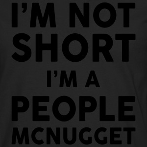 I Am Not Short I Am A People McNugget Women's T-Shirts - Men's Premium Long Sleeve T-Shirt
