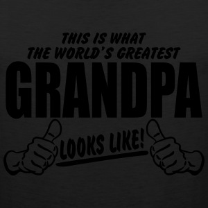 WORLDS GREATEST GRANDPA LOOKS LIKE T-Shirts - Men's Premium Tank