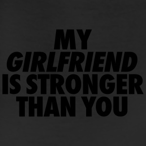 My Girlfriend Is Stronger Than You T-Shirts - Leggings